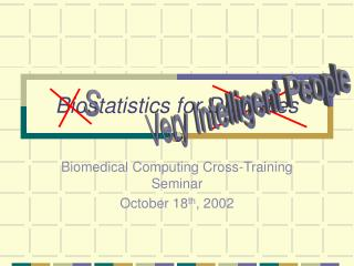 Biostatistics for Dummies