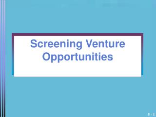 Screening Venture Opportunities