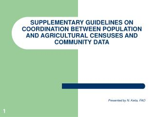 SUPPLEMENTARY GUIDELINES ON COORDINATION BETWEEN POPULATION AND AGRICULTURAL CENSUSES AND COMMUNITY DATA
