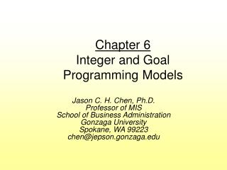 Chapter 6 Integer and Goal Programming Models