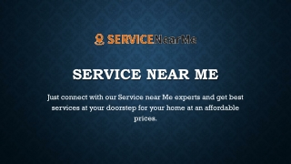 RESOLVE ALL YOUR HOME RELATED ISSUES WITH SERVICE NEAR ME