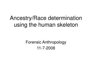 Ancestry/Race determination using the human skeleton