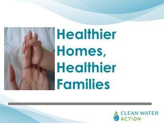 Healthier Homes, Healthier Families