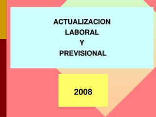 ACTUALIZACION   LABORAL  Y  PREVISIONAL