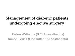 Management of diabetic patients undergoing elective surgery