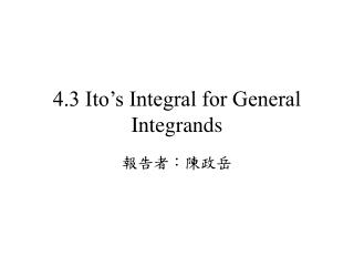 4.3 Ito's Integral for General Integrands