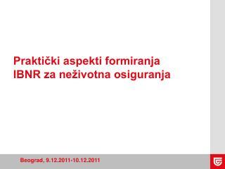 Praktički aspekti formiranja IBNR za neživotna osiguranja