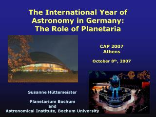 The International Year of Astronomy in Germany: The Role of Planetaria