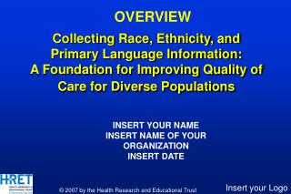 Collecting Race, Ethnicity, and Primary Language Information:  A Foundation for Improving Quality of Care for Diverse Po