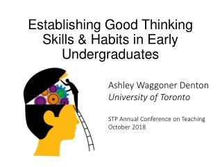 Establishing Good Thinking Skills & Habits in Early Undergraduates