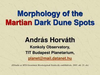 Morphology of the  M ar tian Dark Dune Spots