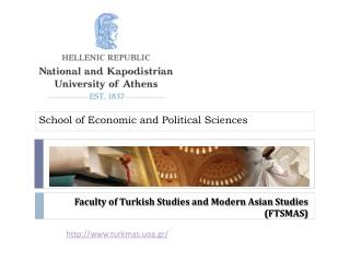 Faculty of Turkish Studies and Modern Asian Studies ( FTSMAS )