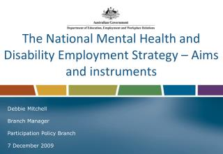 The National Mental Health and Disability Employment Strategy – Aims and instruments