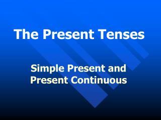The Present T enses