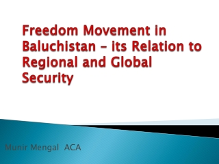 Freedom Movement in Baluchistan – its Relation to Regional and Global Security