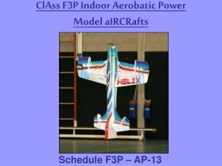 ClAss F3P Indoor Aerobatic Power Model aIRCRafts