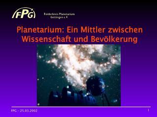 Planetarium: Ein Mittler zwischen Wissenschaft und Bevölkerung