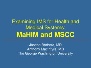 Examining IMS for Health and Medical Systems: MaHIM and MSCC