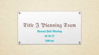 Annual Fall Meeting 10/18/17 3:00 pm