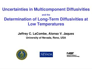 Uncertainties in Multicomponent Diffusivities and the Determination of Long-Term Diffusivities at Low Temperatures