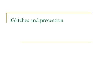 Glitches and precession
