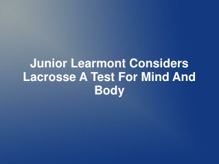 Junior Learmont Considers Lacrosse A Test For Mind And Body