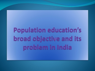 Population education's broad objective and its problem in India