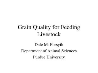 Grain Quality for Feeding Livestock