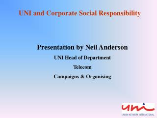 UNI and Corporate  Social  Responsibility