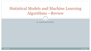 Statistical Models and Machine Learning Algorithms --Review