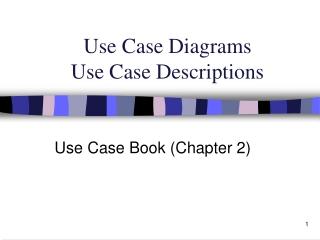 Use Case Diagrams Use Case Descriptions