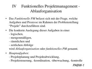 IV	Funktionelles Projektmanagement - Ablauforganisation