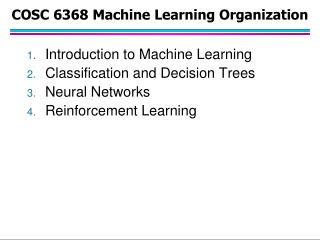 COSC 6368 Machine Learning Organization