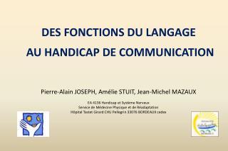 DES FONCTIONS DU LANGAGE  AU HANDICAP DE COMMUNICATION