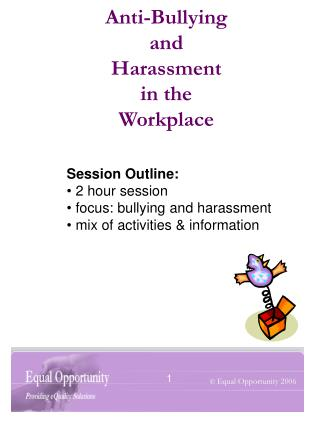 Anti-Bullying  and  Harassment  in the  Workplace