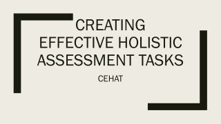 Creating effective holistic assessment tasks