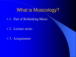 What is Musicology?