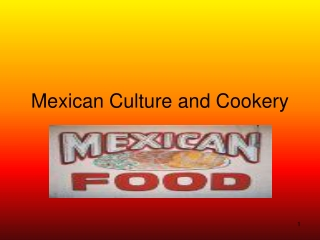 Mexican Culture and Cookery