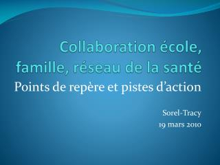 Collaboration  cole, famille, r seau de la sant