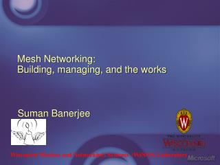 Mesh Networking: Building, managing, and the works