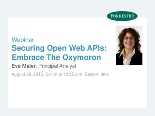 Webinar Securing Open Web APIs: Embrace The Oxymoron