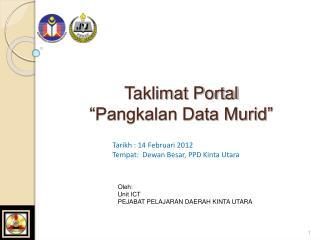 """Taklimat Portal  """"Pangkalan Data Murid"""""""
