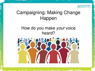 How do you make your voice heard?