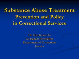 Substance Abuse Treatment Prevention and Policy  in Correctional Services