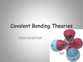 Covalent Bonding Theories