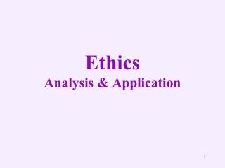 Ethics Analysis & Application