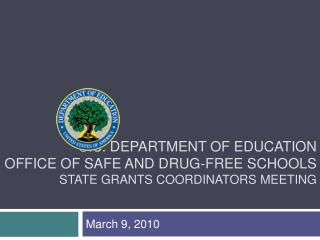 U.S. Department of Education Office of Safe and Drug-Free Schools  State Grants Coordinators meeting
