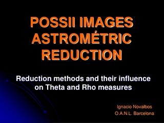 POSSII IMAGES ASTROMÉTRIC REDUCTION