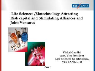 Life Sciences /Biotechnology Attracting Risk capital and Stimulating Alliances and Joint Ventures