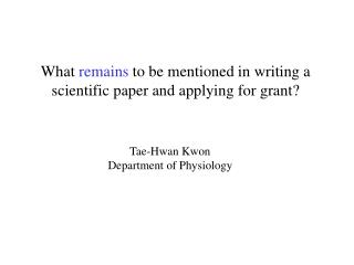 What  remains  to be mentioned in writing a scientific paper and applying for grant?
